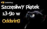 Bonus 100 PLN Oddsring na piątek 13-tego!
